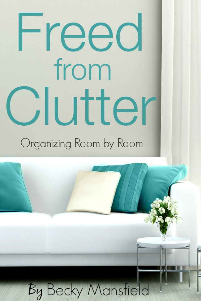 Freed From Clutter, an eBook by Becky Mansfield
