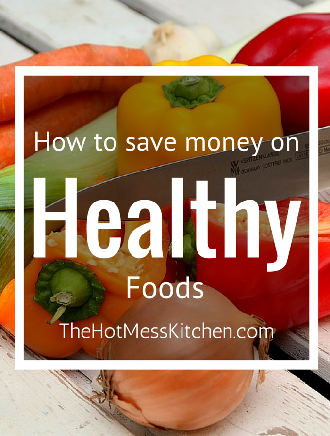 How to Save Money on Healthy Foods