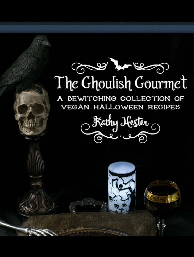 The Ghoulish Gourmet by Kathy Hester