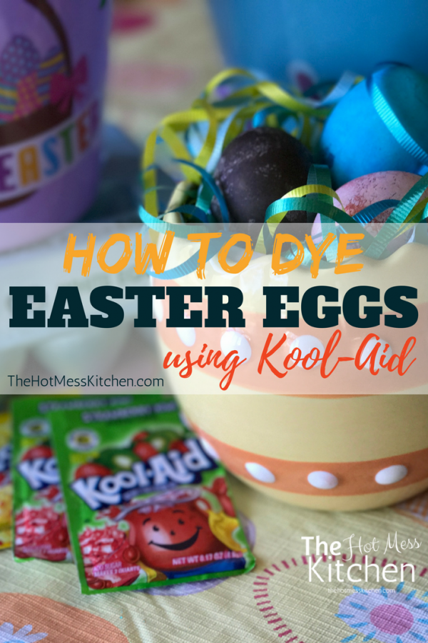 How To Dye Easter Eggs using Kook-Aid - TheHotMessKitchen